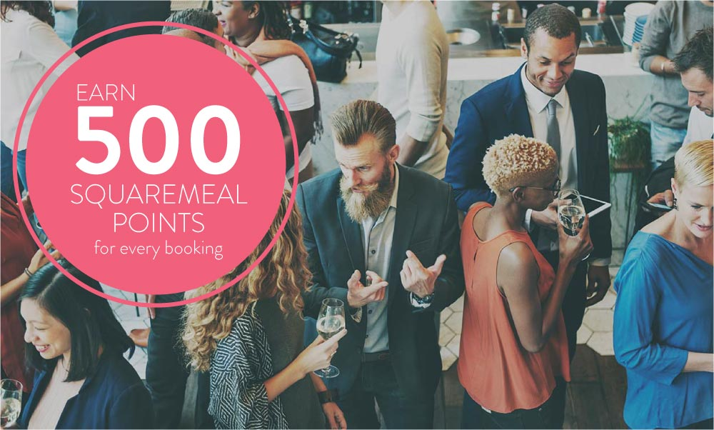 500 SquareMeal rewards points with every confirmed booking